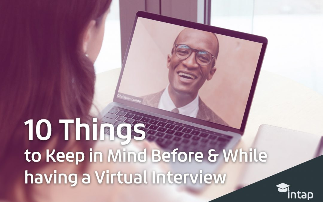 10 Things to Keep in Mind Before & While having a Virtual Interview